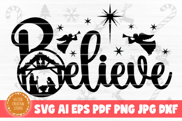 Print on Demand: Believe Nativity Christmas SVG Cut File Graphic Crafts By VectorCreationStudio