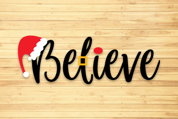 Believe in Santa,Svg, Png, Dxf, Eps. Graphic Crafts By LightBoxGoodMan