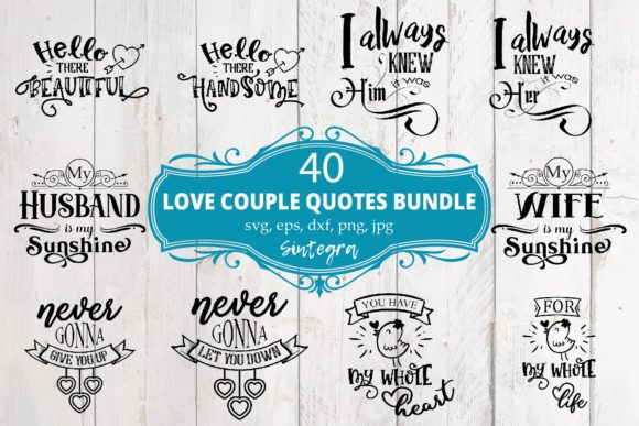 Print on Demand: Couple Love Quotes Bundle Svg 40 Designs Graphic Crafts By Sintegra