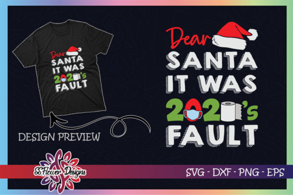 Dear Santa It Was 2020's Fault Christmas Graphic Print Templates By ssflower