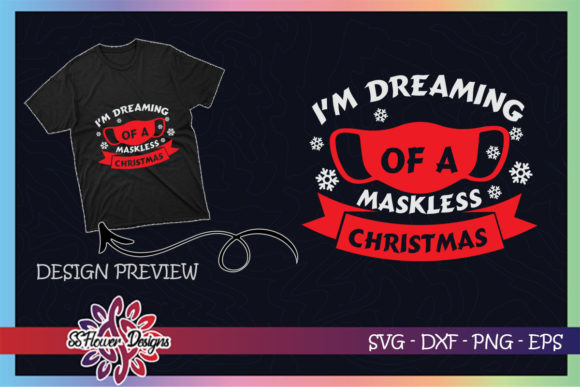 Dreaming of a Maskless Christmas Graphic Print Templates By ssflower