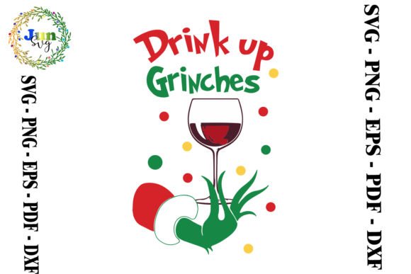 Print on Demand: Drink Up Grinches, Christmas Grinch Graphic Print Templates By Jun SVG