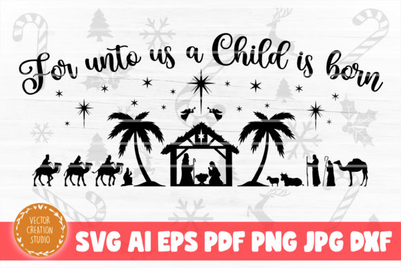 Print on Demand: For Unto Us a Child is Born Nativity SVG Graphic Crafts By VectorCreationStudio
