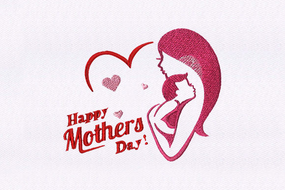 Happy Mother's Day Mother's Day Embroidery Design By DigitEMB