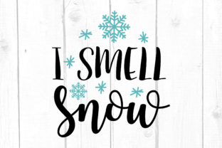 I Smell Snow Graphic Crafts By kaoticsvgdesigns