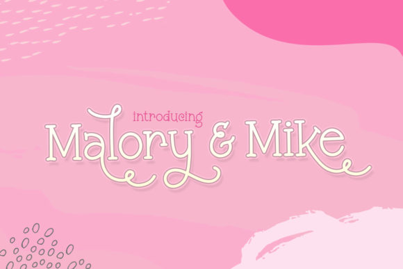 Malory and Mike Font
