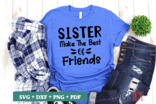 Sister Make the Best of Friends SVG Graphic Crafts By svgs101