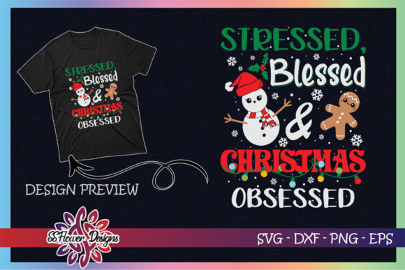Stressed Blessed & Christmas Obsessed Graphic Print Templates By ssflower
