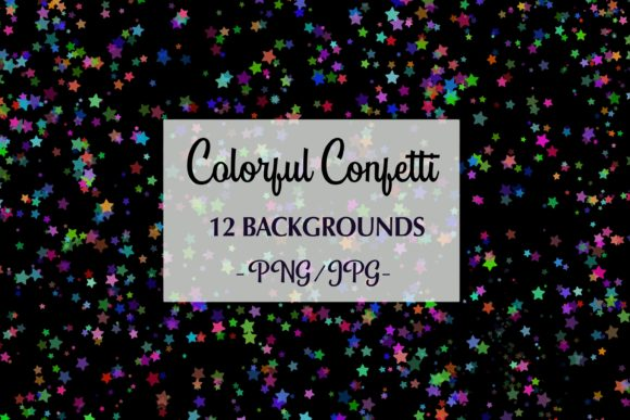 12 Colorful Confetti Backgrounds Graphic Backgrounds By Dishanti Art