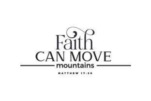 Faith Can Move Mountains Matthew 17:20 Religious Craft Cut File By Creative Fabrica Crafts