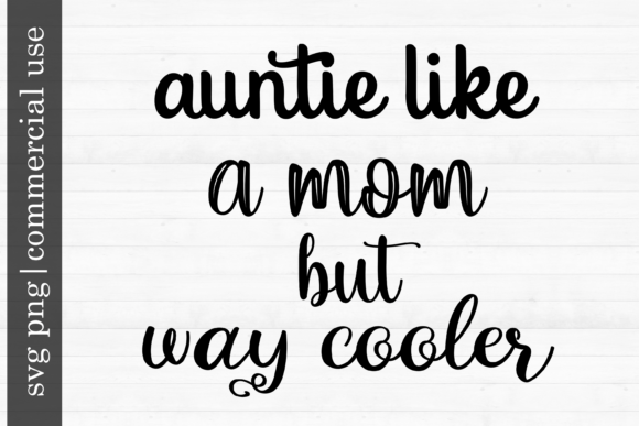 Print on Demand: Auntie Like a Mom but Way Cooler Graphic Print Templates By inlovewithkats