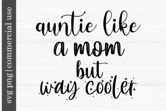 Auntie Like a Mom but Way Cooler Graphic