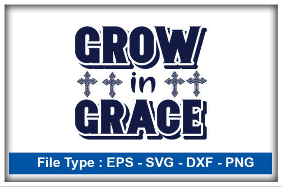 Print on Demand: Christian Svg Design, Grow in Grace Graphic Print Templates By CreativeArt