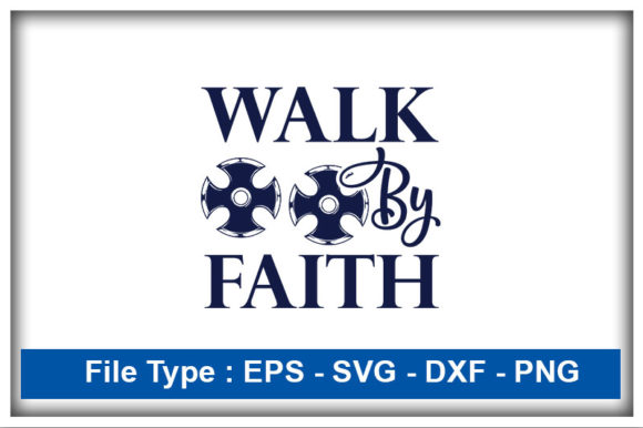 Print on Demand: Christian Svg Design, Walk by Faith Graphic Print Templates By CreativeArt