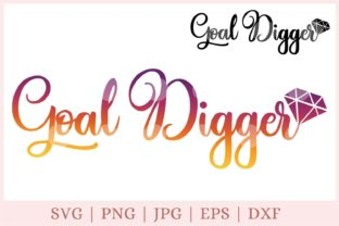 Goal Digger, Goal, Motivation Graphic Print Templates By CrazyCutDesigns