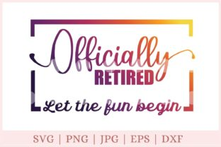 Officially Retired, Retirement Graphic Print Templates By CrazyCutDesigns
