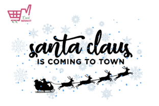 Print on Demand: Santa Claus is Coming to Town Graphic Crafts By Cricut Market