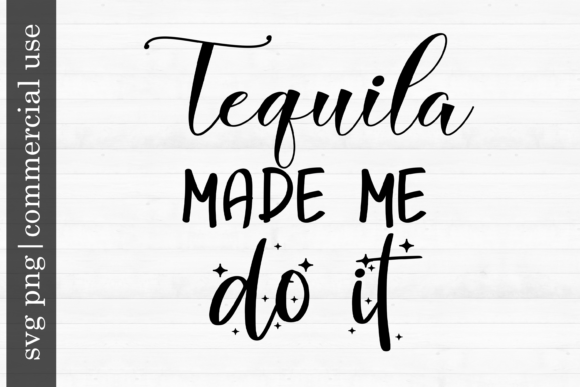 Print on Demand: Tequila Made Me Do It Graphic Print Templates By inlovewithkats