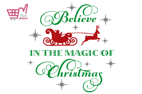 Print on Demand: Believe in the Magic of Christmas Graphic Print Templates By Cricut Market