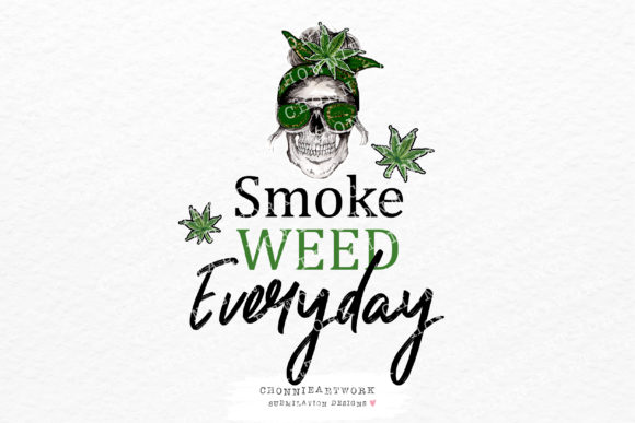 Smoke Weed Everyday Sublimation Graphic Crafts By Chonnieartwork