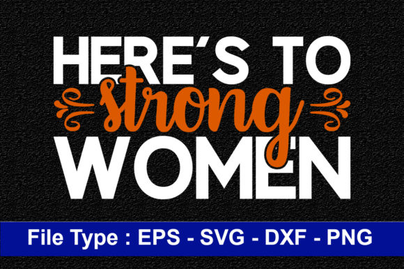 Print on Demand: Strong Woman  Svg Design, Here's to Graphic Print Templates By svg_hut