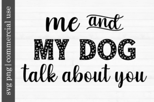 Print on Demand: Sublimation Me and My Dog Talk About You Graphic Print Templates By inlovewithkats