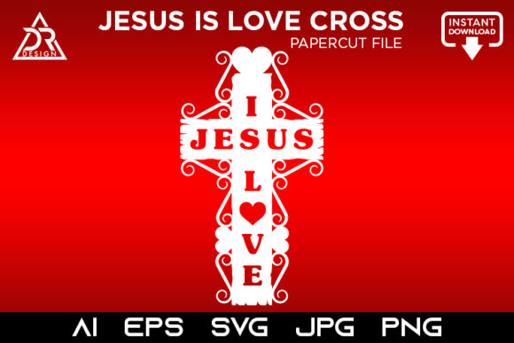 Print on Demand: Jesus is Love Cross Papercut File Graphic Crafts By davidrockdesign