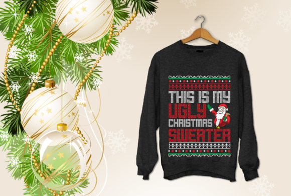 This is My Ugly Christmas Sweater Graphic Graphic Templates By craftstore