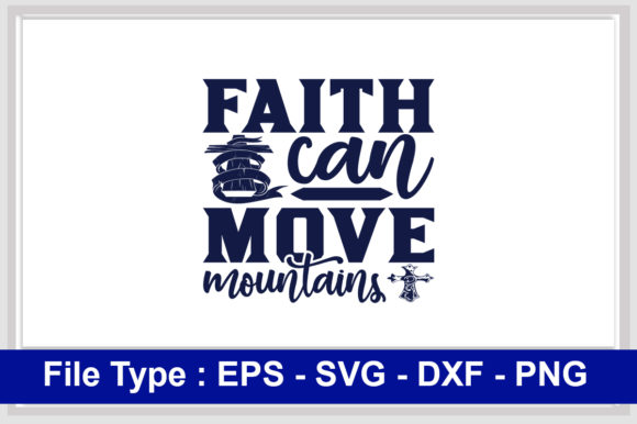 Print on Demand: Christian  Svg Design, Faith Can Move Graphic Print Templates By svg_hut