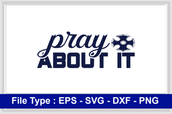 Print on Demand: Christian  Svg Design, Pray About It Graphic Print Templates By svg_hut