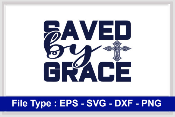 Print on Demand: Christian  Svg Design, Saved by Grace Graphic Print Templates By svg_hut