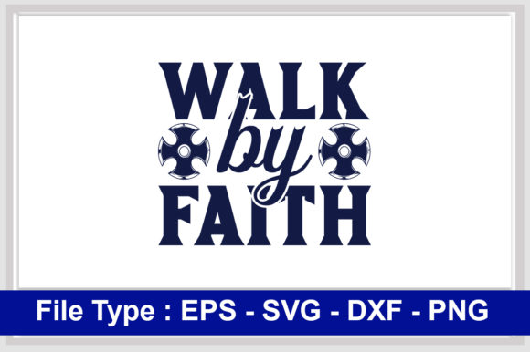 Print on Demand: Christian  Svg Design, Walk by Faith Graphic Print Templates By svg_hut