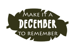 Make a December to Remember, Quote SVG Graphic Crafts By Yuhana Purwanti