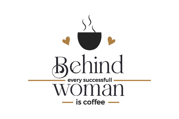 Behind Every Successfull Woman is Coffee Coffee Craft Cut File By Creative Fabrica Crafts