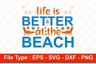Print on Demand: Beach  Svg Design, Life is Better at the Graphic Print Templates By svg_hut