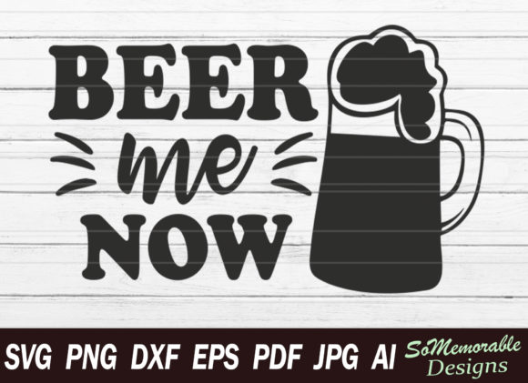Print on Demand: Beer Me Now Gráfico Crafts Por SoMemorableDesigns