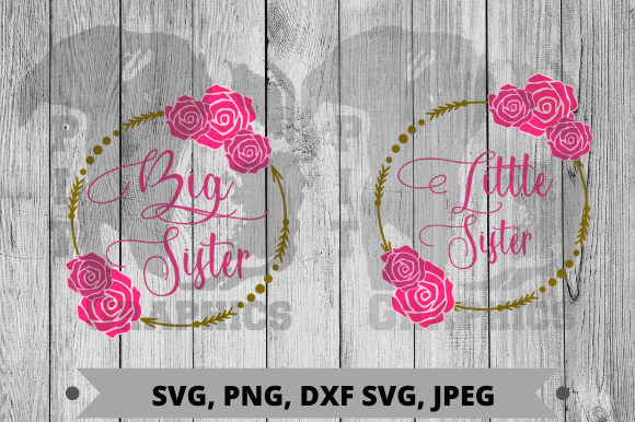 Big Sister Little Sister Graphic Crafts By Pit Graphics