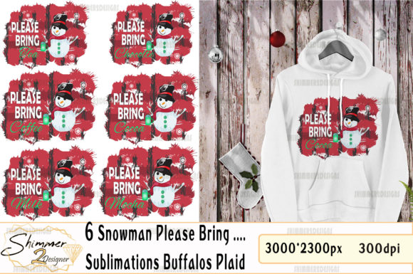 Print on Demand: 6Snowman Please Bring Sublimation Buffal Graphic Crafts By shimmer2designer