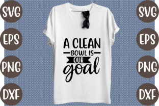 A Clean Bowl is Our Goal Graphic Print Templates By creative store.net
