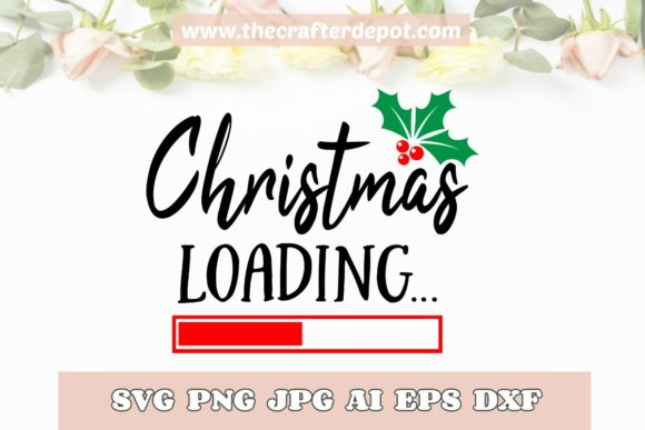 Christmas Loading SVG DXF PNG JPG AI EPS Graphic Crafts By TheCrafterDepot