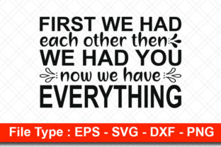 Print on Demand: Family  Svg Design, First We Had Each Graphic Print Templates By svg_hut