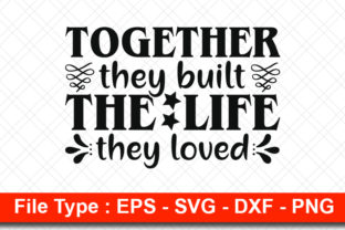 Print on Demand: Family  Svg Design, Together They Built Graphic Print Templates By svg_hut