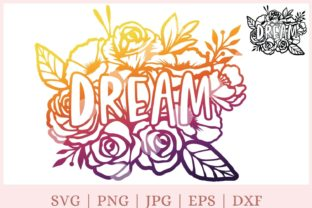 Flower Dream, Motivational Graphic Print Templates By CrazyCutDesigns