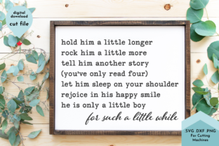 Print on Demand: Hold Him a Little Longer - Boys Nursery Graphic Crafts By Lettershapes