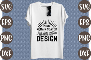 Please Remain Seated for the Entire Perf Graphic Print Templates By creative store.net