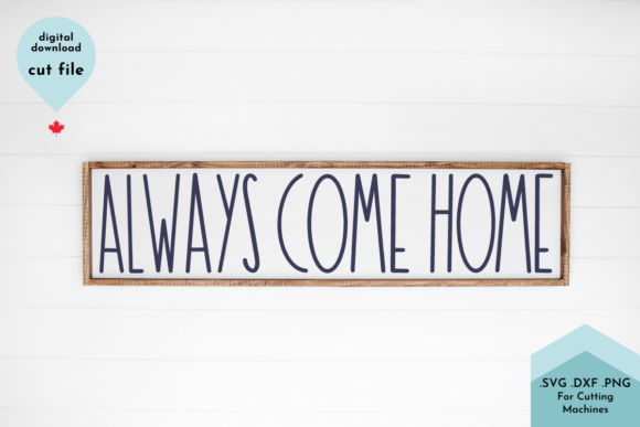 Print on Demand: Always Come Home, Housewarming Graphic Crafts By Lettershapes