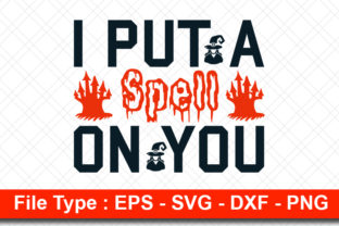 Print on Demand: Halloweeen  Svg Design, I Put a Spell on Graphic Print Templates By svg_hut