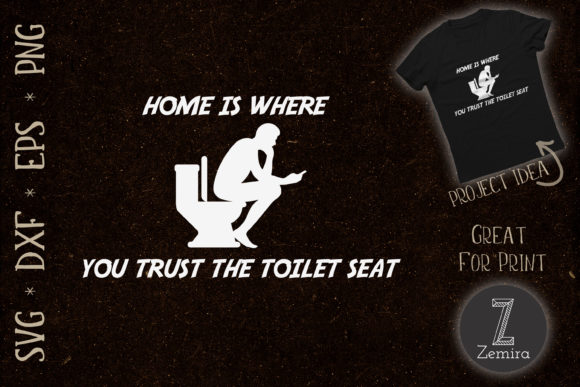 Print on Demand: Home is Where You Trust the Toilet Seat Graphic Print Templates By Zemira