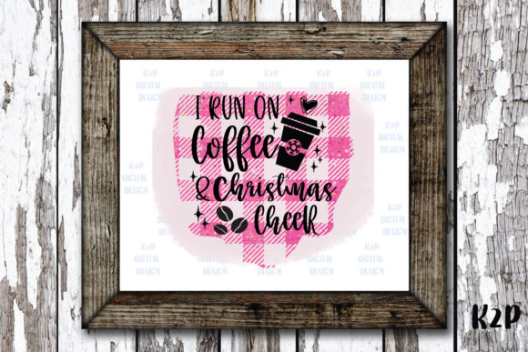 Print on Demand: I Run on Coffee and Christmas Cheer Graphic Illustrations By KtwoP