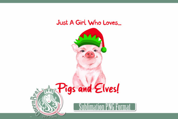 Print on Demand: Sublimation | Girl Loves Pigs & Elves Graphic Illustrations By QueenBrat Digital Designs